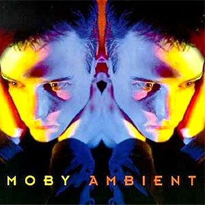 Moby - Ambient