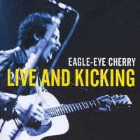 Eagle-Eye Cherry - Live And Kicking