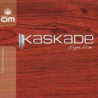 Kaskade - It's You, It's Me