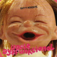 Happy Mondays - Uncle Pysfunktional
