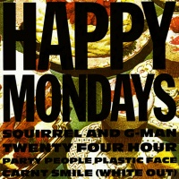Happy Mondays - Squerrel and G-man