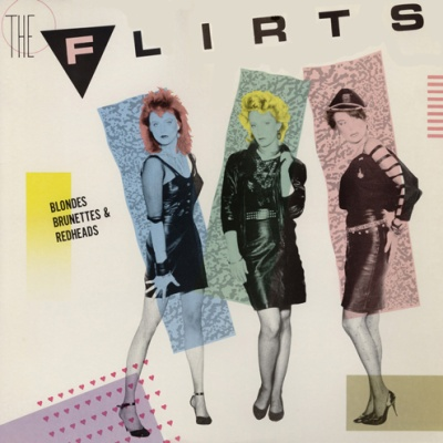 The Flirts - Blondes Brunettes & Redheads (Album)