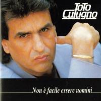 Toto Cutugno - None E Facile Essere Uomini