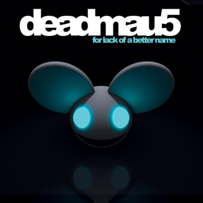 Deadmau5 - For Lack Of A Better Name (Mixed)