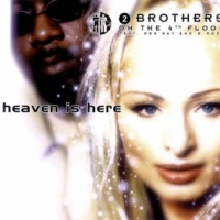 2 Brothers On The 4th Floor - Heaven Is Here