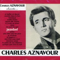 Charles Aznavour - Chante Jezebel