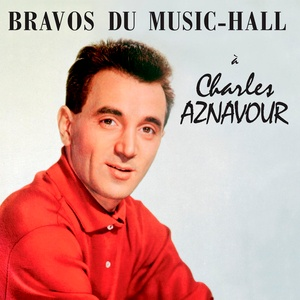 Charles Aznavour - Bravos du Music-Hall