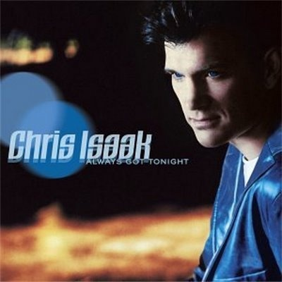 Chris Isaak - Life Will Go On
