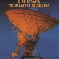 Dire Straits - Your Latest Trick