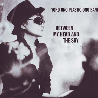 Yoko Ono - Between My Head And The Sky