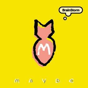 Brainstorm - Maybe