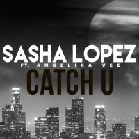 Sasha Lopez - Catch U