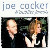 Joe Cocker - N'oubilez Jamais