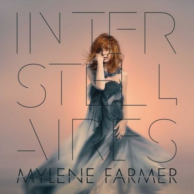 Mylène Farmer - Interstellaires