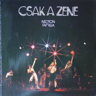 Neoton Família - Csak A Zene (Album)