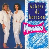 Maywood - Achter De Horizon (Album)