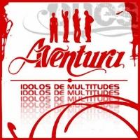 Aventura - Idolos De Multitudes