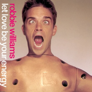 Robbie Williams - Let Love Be Your Energy (Single)