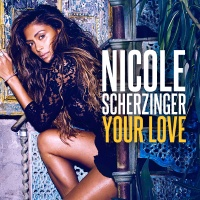 Nicole Scherzinger - Your Love (Remixes) (Single)