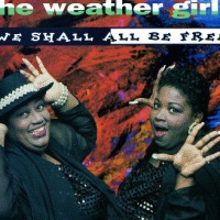 The Weather Girls - We Shall All Be Free (Single)