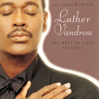Luther Vandross - One Night With You: The Best Of Love, Volume 2 (Compilation)