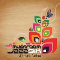 DJ Mark Farina - Mushroom Jazz Six (Unmixed Exclusives)