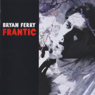 Bryan Ferry - Frantic (Album)