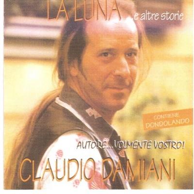 Claudio Damiani - La Luna ...E Altre Storie