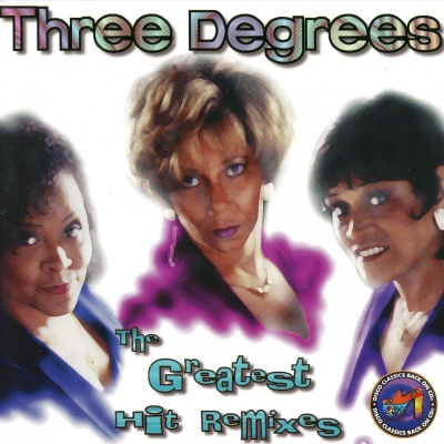 The Three Degrees - The Greatest Hit Remixes