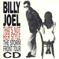 Billy Joel - That's Not Her Style (The Storm Front Tour CD) (Compilation)