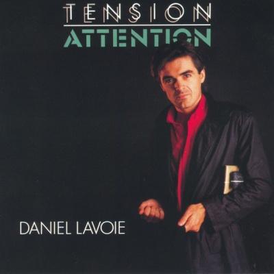 Daniel Lavoie - Ils S'aiment (Tension Attention) (Album)