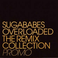 Sugababes - Overloaded - The Remix Collection
