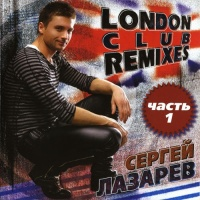 Сергей Лазарев - London Club Remixes (CD 2) (Compilation)