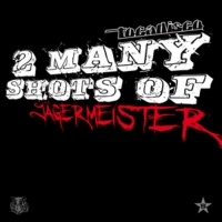 Tocadisco - 2 Many Shots of Jaegermeister (Single)