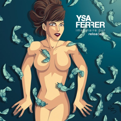 Ysa Ferrer - Imaginaire Pur Reloaded