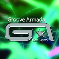 Groove Armada - Get Down (Single) (Single)