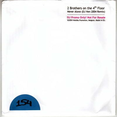 2 Brothers On The 4th Floor - Never Alone (DJ Hen 2004 Remix) (Album)