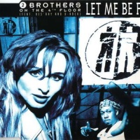 2 Brothers On The 4th Floor - Let Me Be Free (Music For Lovers Mix)