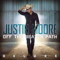 Justin Moore - Off The Beaten Path (Deluxe Edition) (Album)