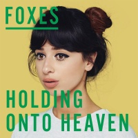 Foxes - Holding Onto Heaven (Single)
