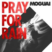 Moguai - Pray For Rain