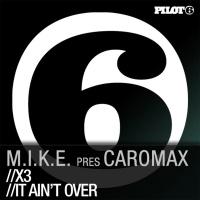 M.I.K.E. - It Ain't Over / X3 (Single)