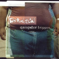 - Gangster Trippin
