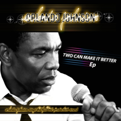 Orlando Johnson - Two Can Make It Better (EP)