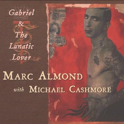 Marc Almond - Gabriel & The Lunatic Lover (Album)