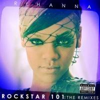 Rockstar 101 (The Remixes)