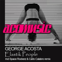 George Acosta - Elastik People Incl Space Rockerz Remix (Album)