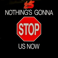 Nothing`s Gonna Stop Us Now