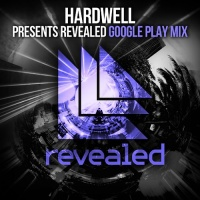 Hardwell - Hardwell Presents Revealed - Google Play Mix (Compilation)