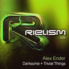 Alex Ender - Darksome + Trivial Things (Album)
